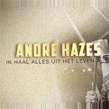 André Hazes: Ik Haal Alles Uit Het Leven