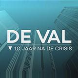 De Val: 10 Jaar Na De Crisis