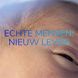 Echte Mensen: Nieuw Leven