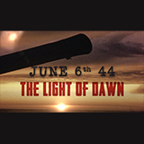 Light Of Dawn: The Normandy Landings