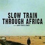 Slow Train Through Africa with Griff Rhys-Jones