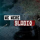 We Were Gladio